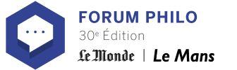 30ème Forum Philo le Monde Le Mans