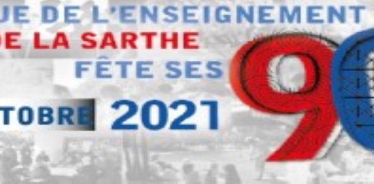 La Ligue de l'Enseignement de la Sarthe fête ses 90 ans le 2 OCTOBRE 2021!